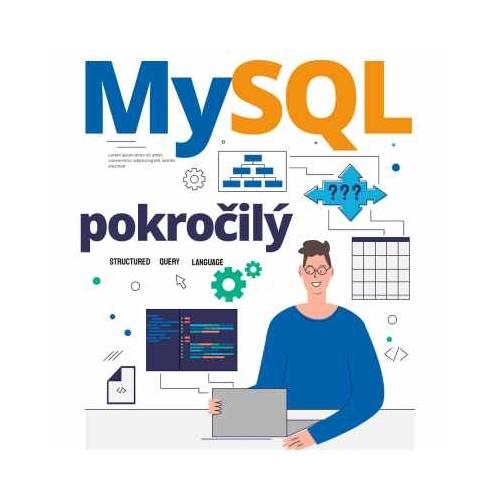 Počítačový kurz MySQL II. – pokročilé SQL a relačné databázy