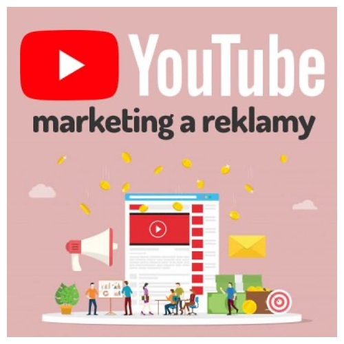 Efektívny YouTube Marketing I. - štartujeme firemný video kanál