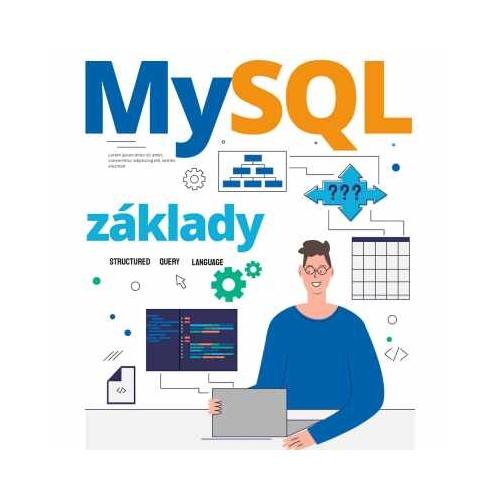 Počítačový kurz MySQL I. server - inštalácia, správa a údržba, programovanie v SQL