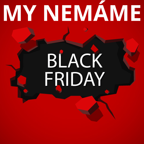 My nemáme BLACK FRIDAY ...